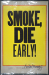 Smoke, Die Early!