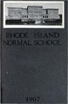 Rhode Island Normal School Catalog, 1907 by Rhode Island College