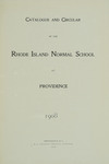 Rhode Island Normal School Catalog, 1908 by Rhode Island College