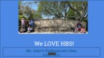 We Love HBS! by Ms. Adair's Kindergarten Class, Henry Barnard Laboratory School